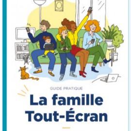 Guide pratique Famille Tout-Ecran